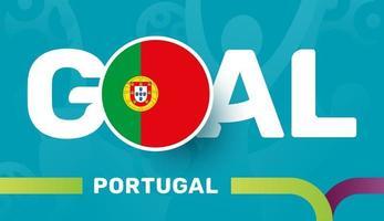 Portugal-Flagge und Slogan-Ziel auf dem Hintergrund des europäischen Fußballs 2020. Fußballturnier-Vektorillustration vektor