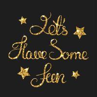 Ha lite rolig gyllene text för kort. Modern pensel kalligrafi.
