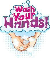 Waschen Sie Ihre Hände Schriftbanner mit Händewaschen mit Seifenblasen vektor