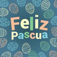 Glad påsk eller Feliz Pascua typografi med ägg bakgrund vektor