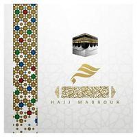 Hajj Mabrour Grußkarte islamisches Blumenmuster-Vektordesign mit arabischer Kalligraphie, Kaaba und Halbmond vektor