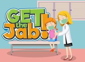 Bringen Sie das Jab-Font-Banner mit einem Arztimpfstoff zu einem Mädchen im Krankenhaus vektor
