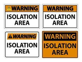 Warnschild für Isolationsbereich vektor