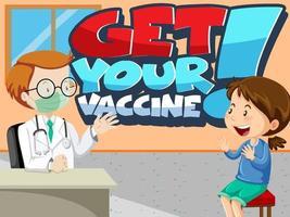 Holen Sie sich Ihre Impfschrift mit einem Mädchen trifft eine Arztzeichentrickfigur vektor
