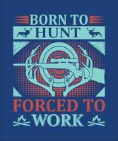 geboren um zu hunnen gezwungen zu arbeiten vektor