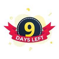 noch neun Tage bis zum Verkauf des Countdown-Bandabzeichens. vektor