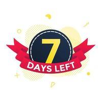 noch sieben Tage bis zum Verkauf Countdown-Band-Abzeichen-Symbol-Zeichen vektor