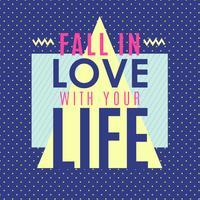 Fallen Sie in die Liebe mit Ihrem Leben