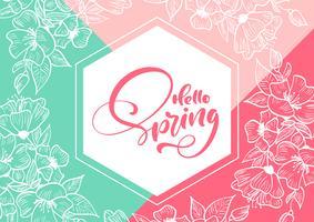 Geometrisk ram med handskriven text Hello Spring. Blommiga element runt frasen. Isolerad platt illustration för hälsningskort. Blomsterskandinavisk handritad naturdesign