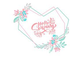 Skandinavische Kalligraphie, die Blumenzusammensetzungstext hallo Frühling für Grußkarte beschriftet. Geometrischer Vektor Hand gezeichneter lokalisierter Blumenherzrahmen. Illustrationsskizze Gekritzelentwurf