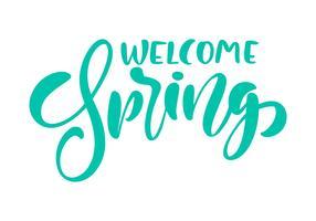 Kalligrafi bokstäver frasen Välkommen våren. Vector Hand Drawn Isolerad text.