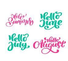 Sats av sommarexotiska kalligrafi bokstäver fraser Hej juni, juli, augusti
