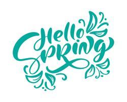 Grön kalligrafi bokstäver frasen Hello Spring. Vector Hand Drawn Isolerad text