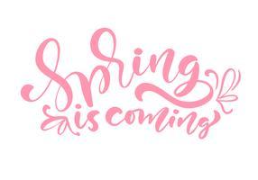 Rosa Farbkalligraphie-Beschriftungsphrase Frühling kommt vektor