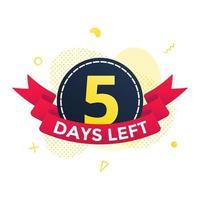 noch fünf Tage bis zum Verkauf des Countdown-Band-Abzeichen-Symbol-Zeichens vektor