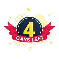noch vier Tage bis zum Verkauf des Countdown-Band-Abzeichen-Symbol-Zeichens vektor