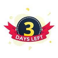 Drei Tage bis zum Verkauf Countdown-Band-Abzeichen-Symbol-Zeichen vektor