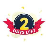 noch zwei Tage bis zum Verkauf Countdown-Band-Abzeichen-Symbol-Schild mit rotem Band vektor