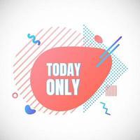 moderne flüssigkeit abstrakt sonderangebot preis zeichen heute nur textgradient flacher stil design flüssig vektor bunte vektorillustration banner einfache form werbung großer verkauf oder abstandssymbol.
