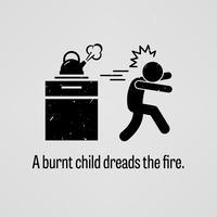 Bränt barn skyr elden. vektor