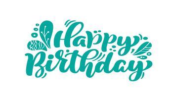 Grattis på födelsedagen. Vackert hälsningskort repad kalligrafi text. Handtecknad inbjudan T-shirt tryckdesign. Handskriven modern pensel bokstäver vit bakgrund isolerad vektor