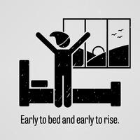 Früh ins Bett und früh aufstehen.