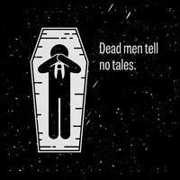Döda män säger inga talar. vektor