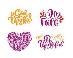 Sats med kalligrafi fraser Ge tack, jag älskar hösten, tacksam, tack för tacksägelsedagen. Holiday Family Positiva citat bokstäver. Vykort eller affisch grafisk design typografi element. Handskriven vektor