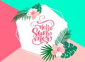 Text hallo Sommer im geometrischen exotischen Blumenblattrahmen vektor