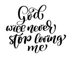 Gott wird niemals aufhören, mich zu lieben vektor