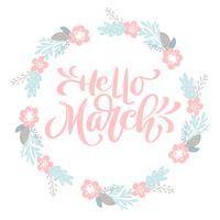 Handgezeichnete Schriftzug Hallo März im runden Rahmen des Blumenkranzes