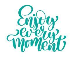Njut av varje ögonblick Handritad text