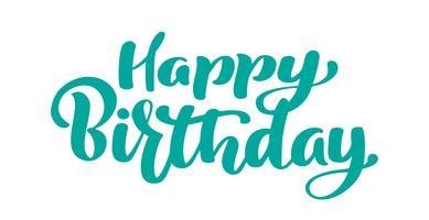 Grattis på födelsedagen Handritad textfras. Kalligrafi bokstäver ord grafik, vintage konst för affischer och hälsningskort design. Kalligrafisk citat i grönt bläck isolerat på vitt. Vektor illustration