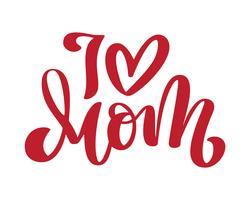 Jag älskar mamma. Handskriven bokstäver text och hjärta för hälsningskort för grattis på mödrar dag. Isolerad på vit vektor vintage illustration