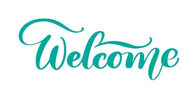 Willkommen Hand gezeichneter Text. Trendy Hand Schriftzug Zitat, Mode-Grafiken, Kunstdruck für Poster und Grußkarten Design. Kalligraphisches lokalisiertes Zitat in der schwarzen Tinte. Vektor-Illustration