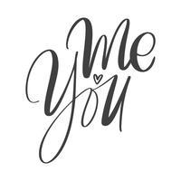 Sie und ich moderner Kalligraphie-Beschriftungstext. Design für Typografie-Poster oder T-Shirt. Motivspruch für Wanddekoration. Vector Kunstabbildung. Auf hintergrund isoliert. Inspirierendes Zitat