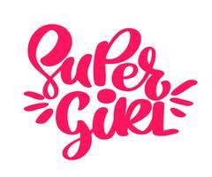 Handritad Super flicka text. Citat för banner. Retro bokstäver vektor. Vintage typografi. Handritad fras