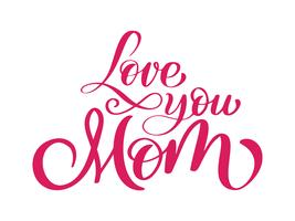 Ich liebe dich Mutterkarte. Handgezeichnete Schriftzug Design. vektor