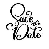 Spara datumet text kalligrafi vektor bokstäver för bröllop eller kärlekskort. Handritad textfras. Kalligrafi bokstäver ord grafik, vintage konst för affischer och hälsningskort design