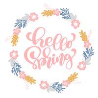 Handtecknad bokstäver Hello Spring i den runda ramen av blommor