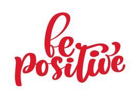 Inspirational Zitat sei positiv