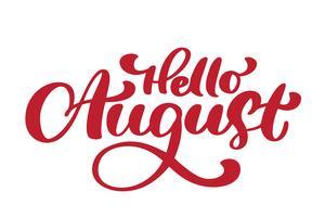 Hallo August-Beschriftungsdruckvektortext. Sommer minimalistische Darstellung. Getrennte Kalligraphiephrase auf weißem Hintergrund