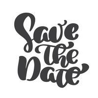 handschriftliche Save the Date Text Kalligraphie-Vektor-Schriftzug für Hochzeit oder Liebeskarte. Kalligraphie für die Gestaltung von Postern, Bedrucken von Kleidern und Postkarten
