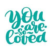 Du är så älskad text handskriven bokstäver romantisk citat