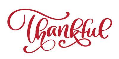 Dankbare handschriftliche Inschrift. Hand gezeichnete danke, Karte beschriftend. Erntedankfest-Kalligraphie. Vektorabbildung getrennt auf weißem Hintergrund