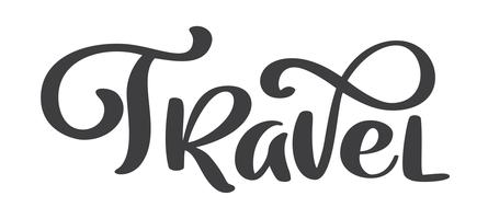 Resor vektor text bokstäver design för affischer, flygblad, t-shirts, kort, inbjudningar, klistermärken, banderoller. Handmålade penselpenna modern kalligrafi isolerad på en vit bakgrund