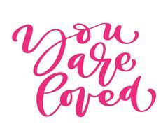 Sie werden geliebt Vector Valentines Day-Liebestext. Übergeben Sie gezogene Buchstaben, romantisches Zitat für Designgrußkarten, Feiertagseinladungen, Kalligraphietextdesignschablonen, lokalisiert auf weißem Hintergrund
