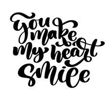 Du machst mein Herz zum Lächeln Hand gezeichnetes Liebeswort. Text für eine Grußkarte zum Valentinstag. Bürsten Sie Stiftbeschriftung mit Phrase, die Vektorillustration, die auf weißem Hintergrund lokalisiert wird
