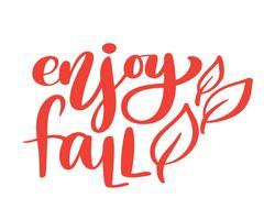 Genießen Sie Fallhandbeschriftungs-Herbstphrase auf orange Vektor-Illustrationst-shirt oder Postkartendruckdesign, Vektorkalligraphietextdesignschablonen, lokalisiert auf weißem Hintergrund