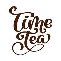 fras Time Tea Handtecknad bokstäver. Tappningaffisch, ritad på tavlan bakgrund. Handritad vektor illustration, isolerad och lätt att använda